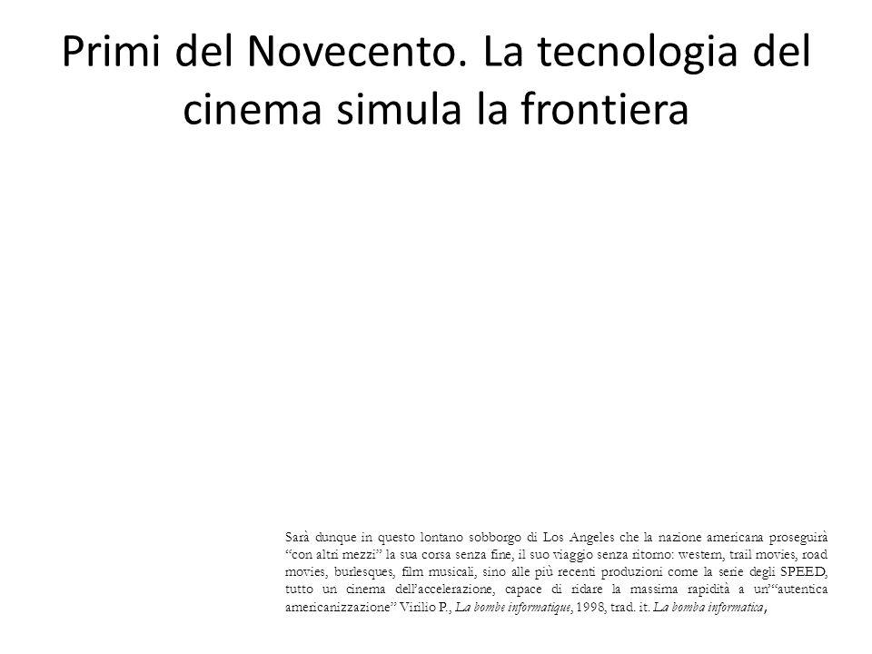 Primi del Novecento. La tecnologia del cinema simula la frontiera