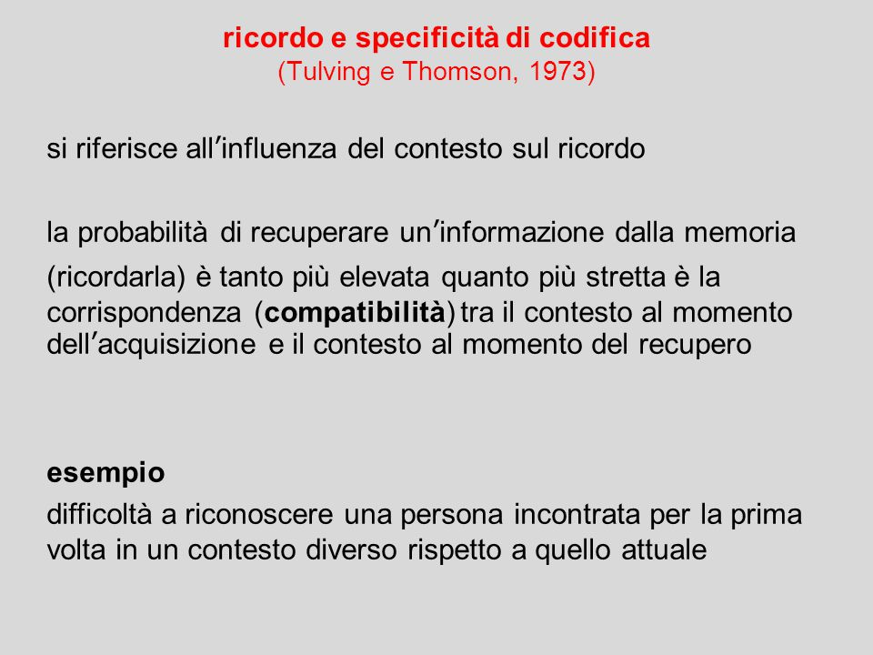 ricordo e specificità di codifica (Tulving e Thomson, 1973)