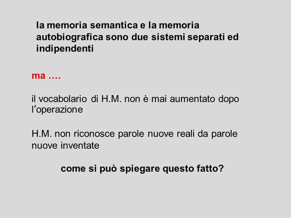 la memoria semantica e la memoria autobiografica sono due sistemi separati ed indipendenti