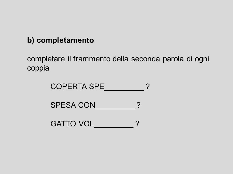 b) completamento completare il frammento della seconda parola di ogni coppia. COPERTA SPE_________