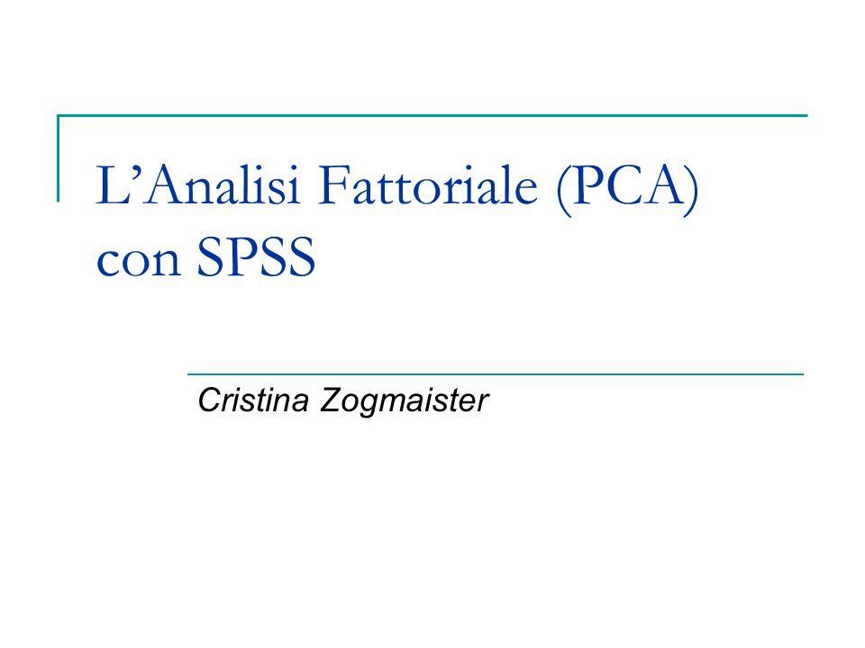 L'Analisi Fattoriale (PCA) con SPSS