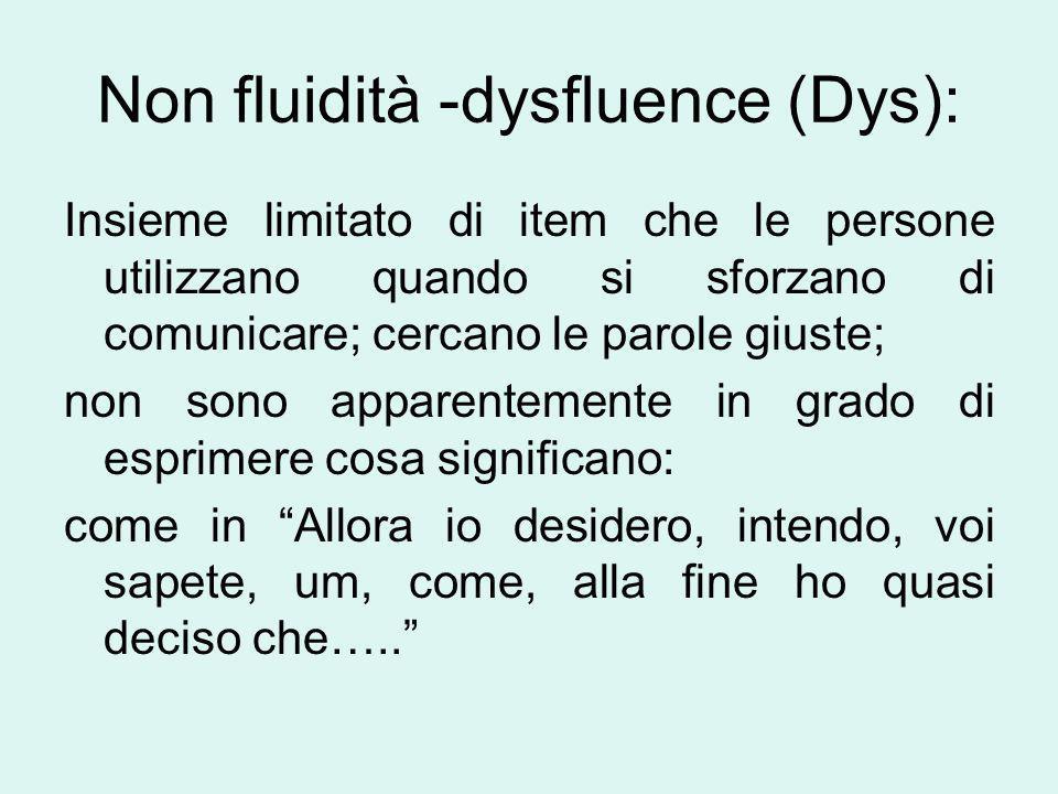 Non fluidità -dysfluence (Dys):