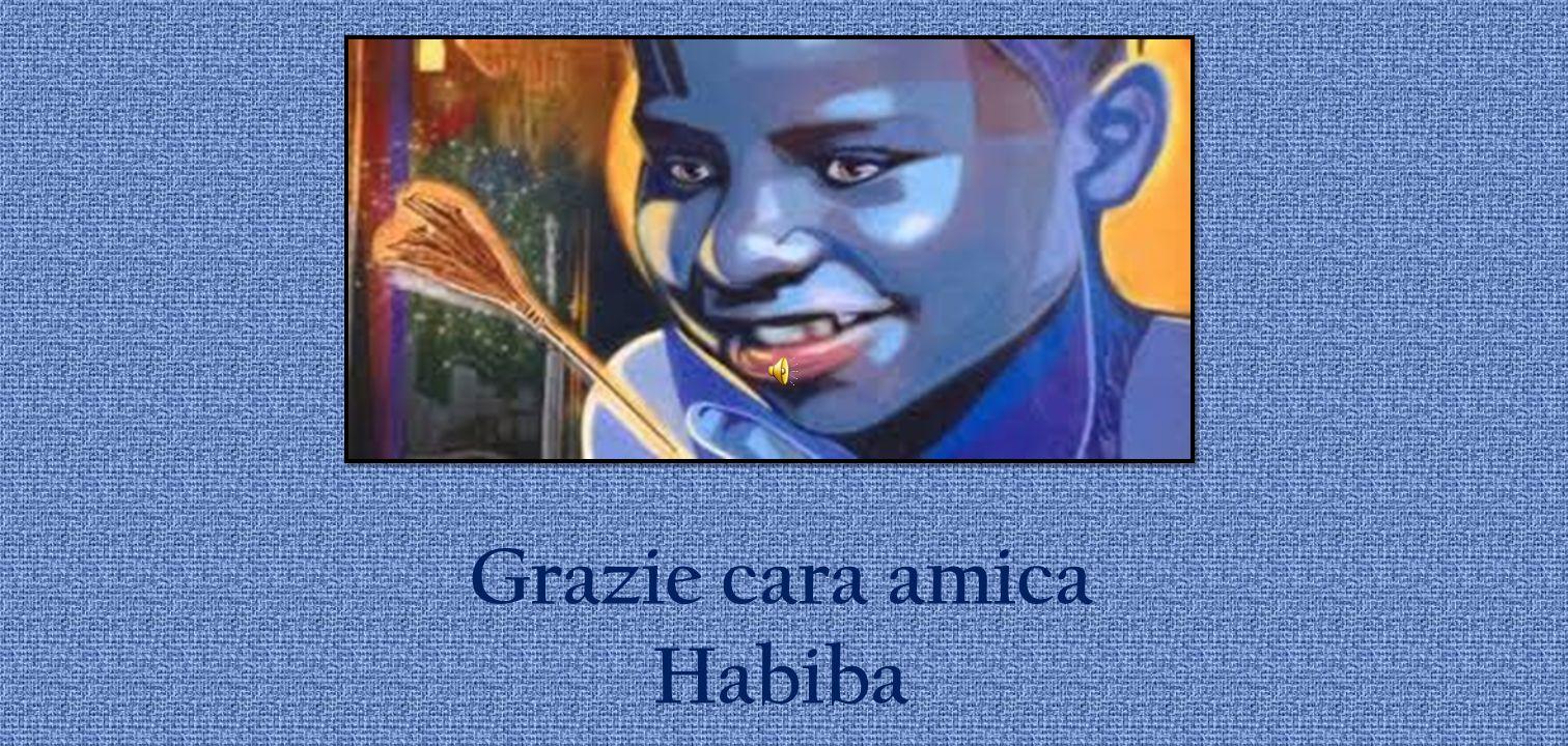 Grazie cara amica Habiba