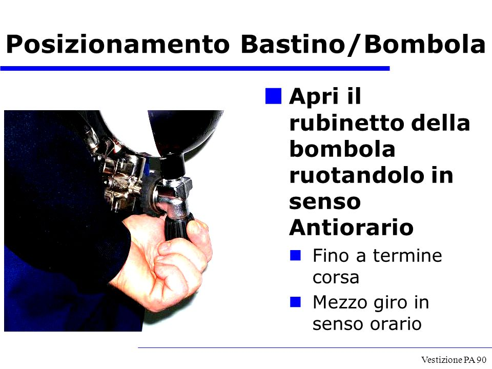 Posizionamento Bastino/Bombola