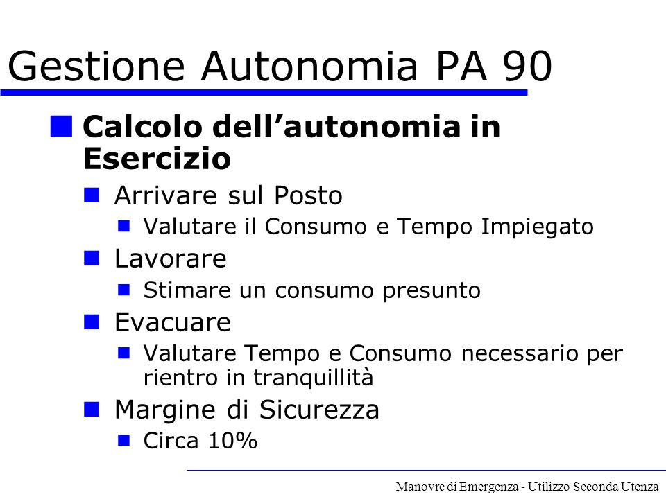 Gestione Autonomia PA 90 Calcolo dell'autonomia in Esercizio