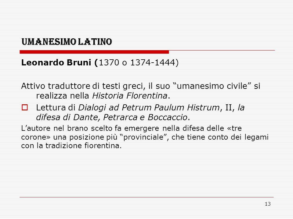 UMANESIMO LATINO Leonardo Bruni (1370 o 1374-1444)