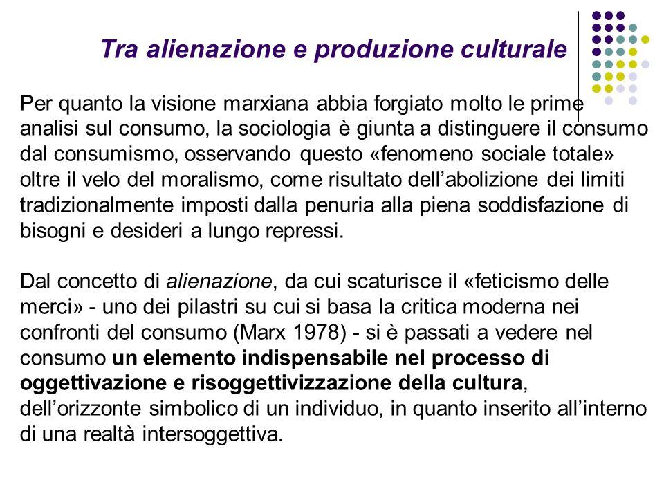 Tra alienazione e produzione culturale