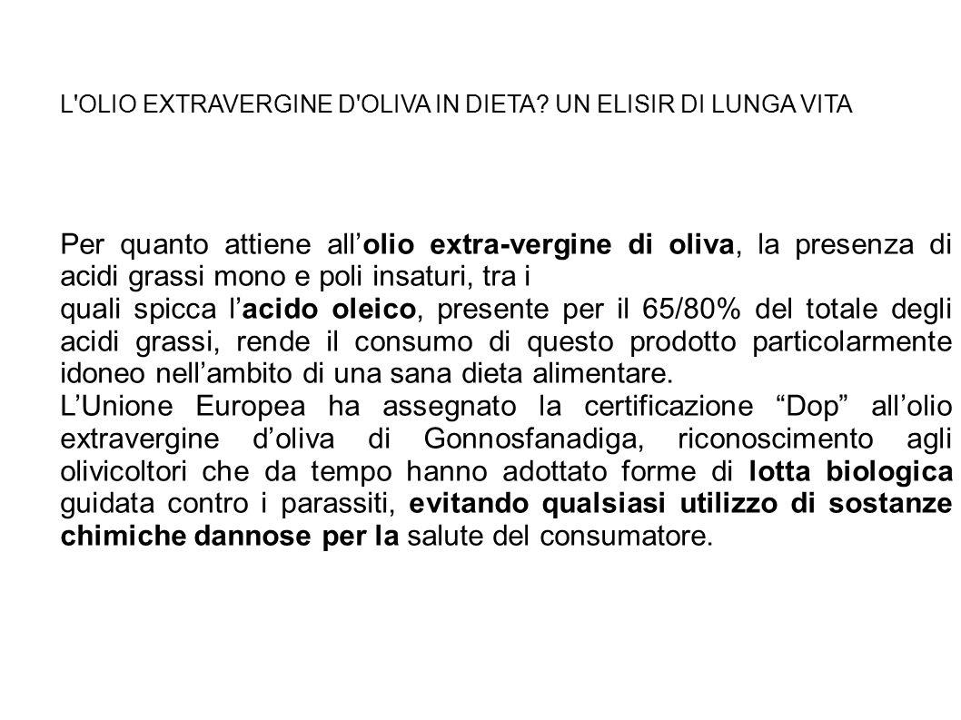 L OLIO EXTRAVERGINE D OLIVA IN DIETA UN ELISIR DI LUNGA VITA