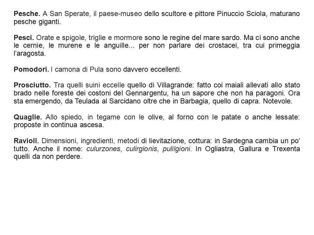Pesche. A San Sperate, il paese-museo dello scultore e pittore Pinuccio Sciola, maturano pesche giganti.