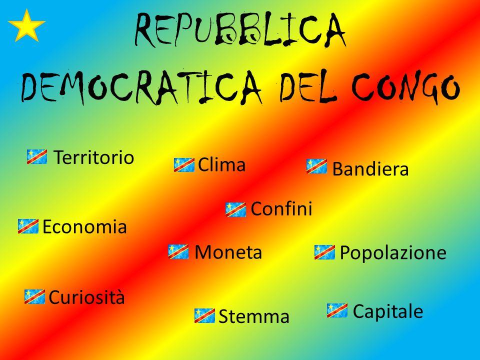 REPUBBLICA DEMOCRATICA DEL CONGO Territorio Clima Bandiera Confini