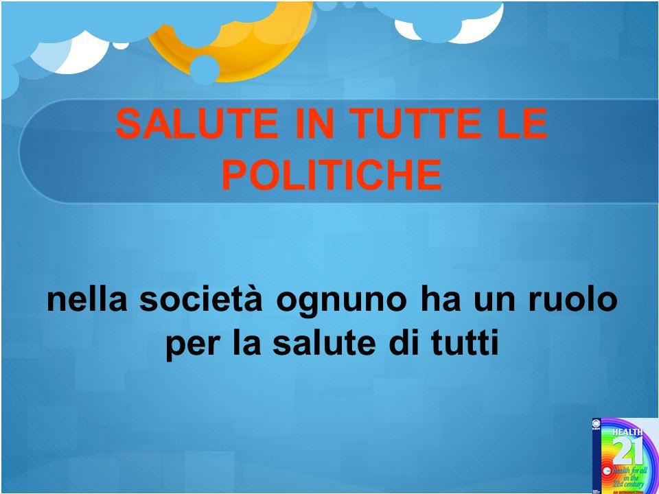 SALUTE IN TUTTE LE POLITICHE