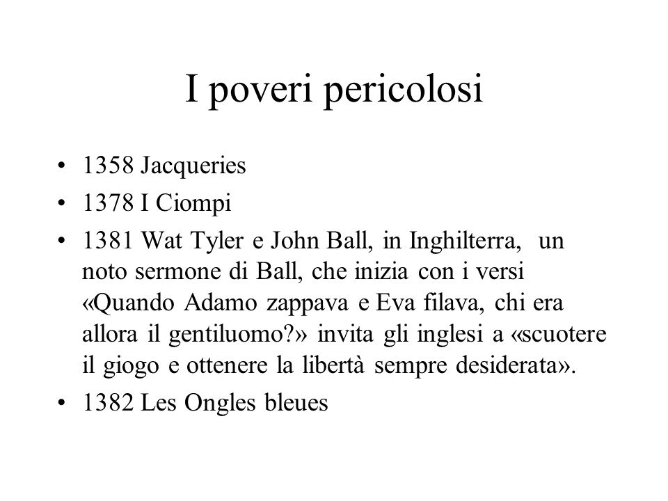 I poveri pericolosi 1358 Jacqueries 1378 I Ciompi