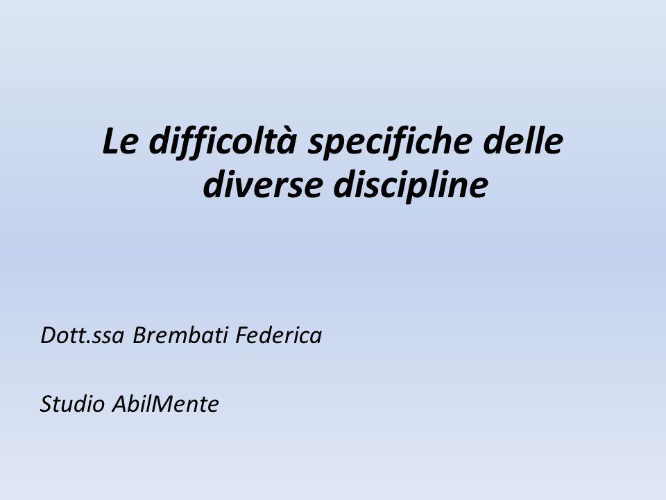 Le difficoltà specifiche delle diverse discipline