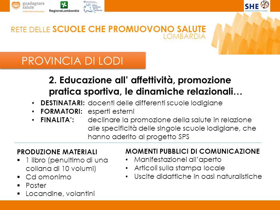 PROVINCIA DI LODI 2. Educazione all' affettività, promozione pratica sportiva, le dinamiche relazionali…