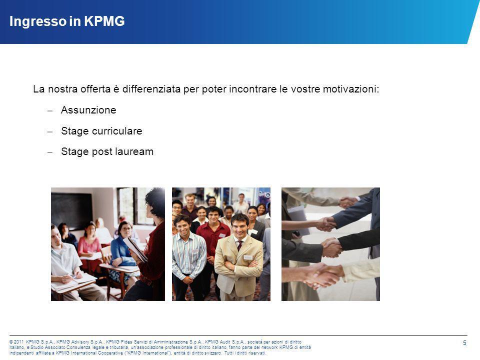 Ingresso in KPMG La nostra offerta è differenziata per poter incontrare le vostre motivazioni: Assunzione.