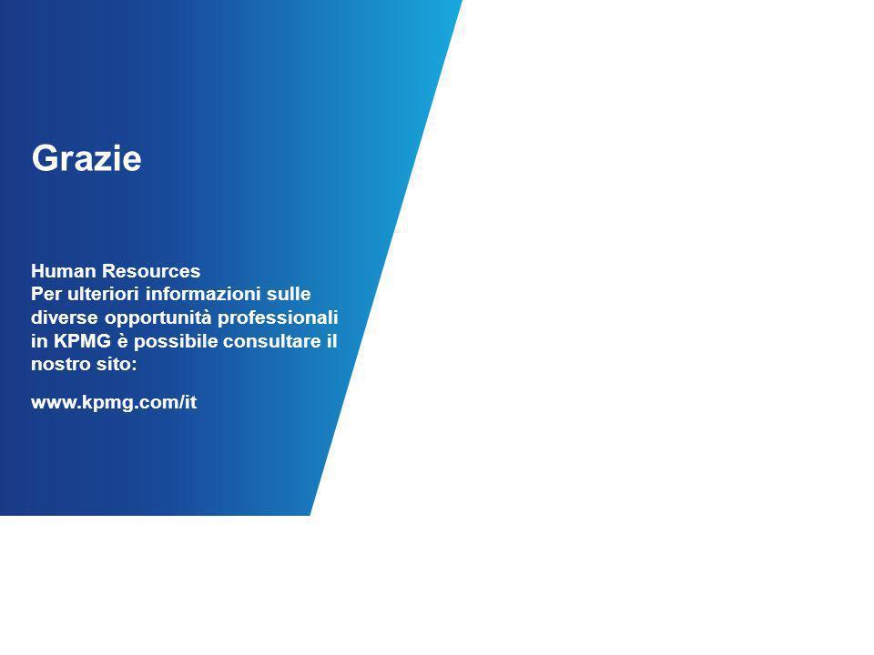 Grazie Human Resources Per ulteriori informazioni sulle diverse opportunità professionali in KPMG è possibile consultare il nostro sito: