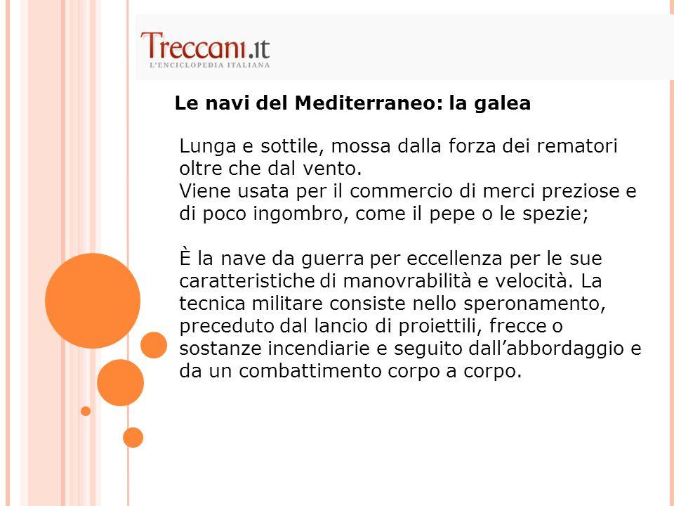 Le navi del Mediterraneo: la galea