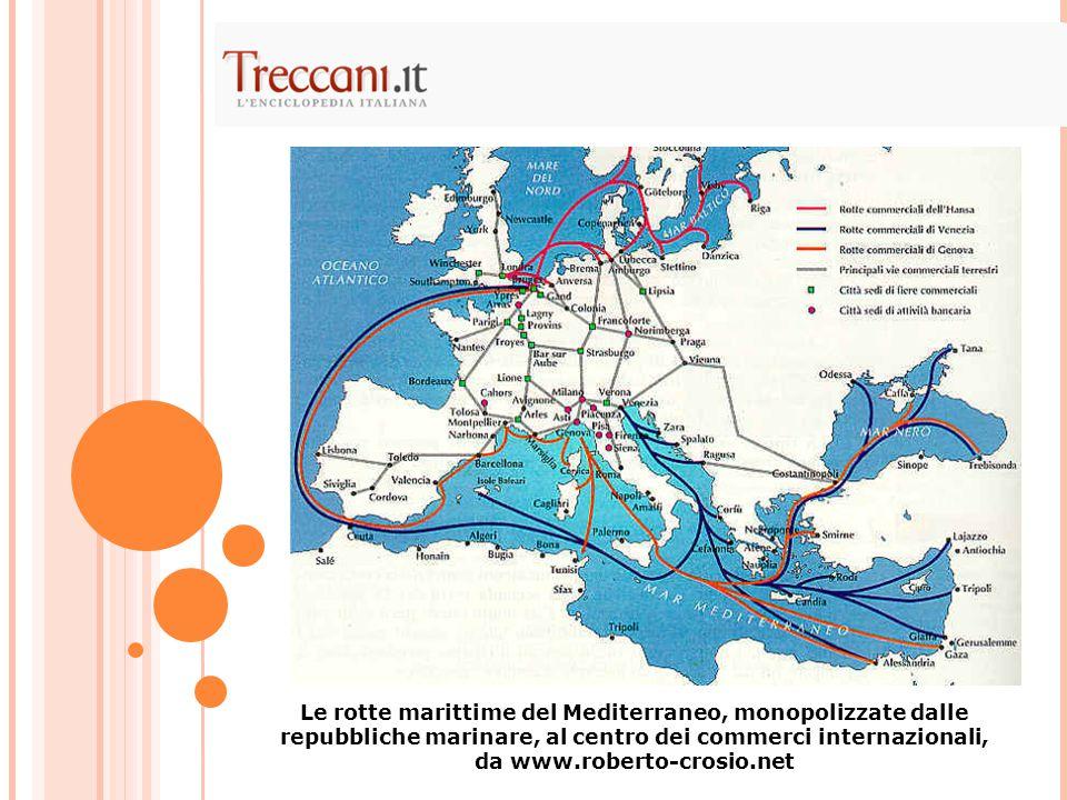 Le rotte marittime del Mediterraneo, monopolizzate dalle repubbliche marinare, al centro dei commerci internazionali, da www.roberto-crosio.net