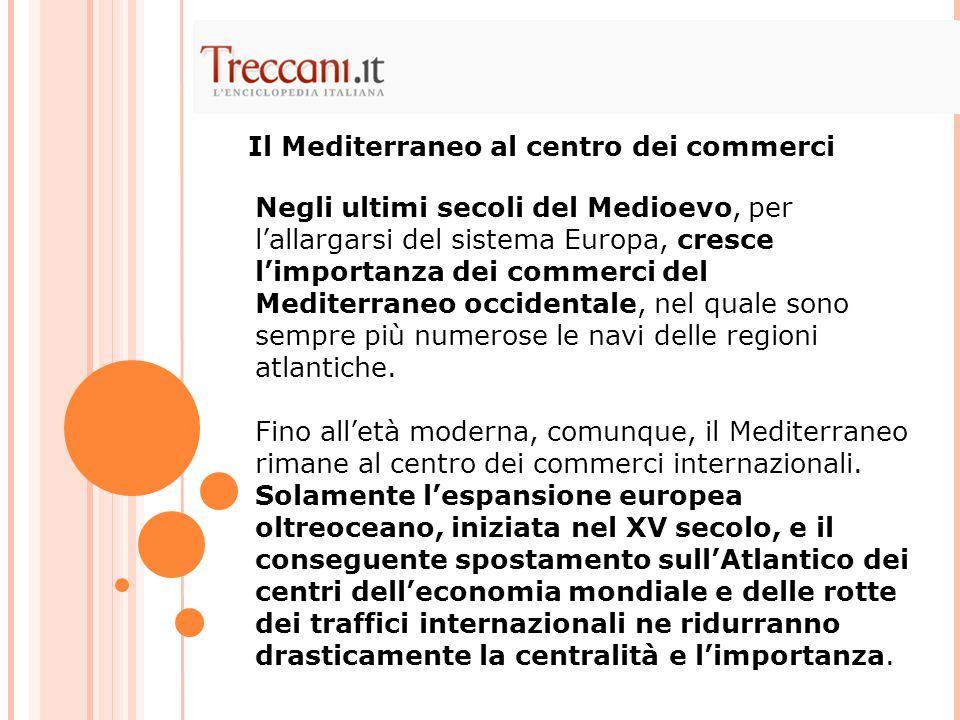 Il Mediterraneo al centro dei commerci