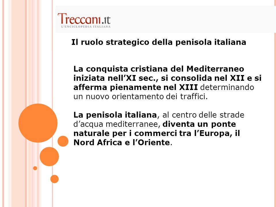 Il ruolo strategico della penisola italiana