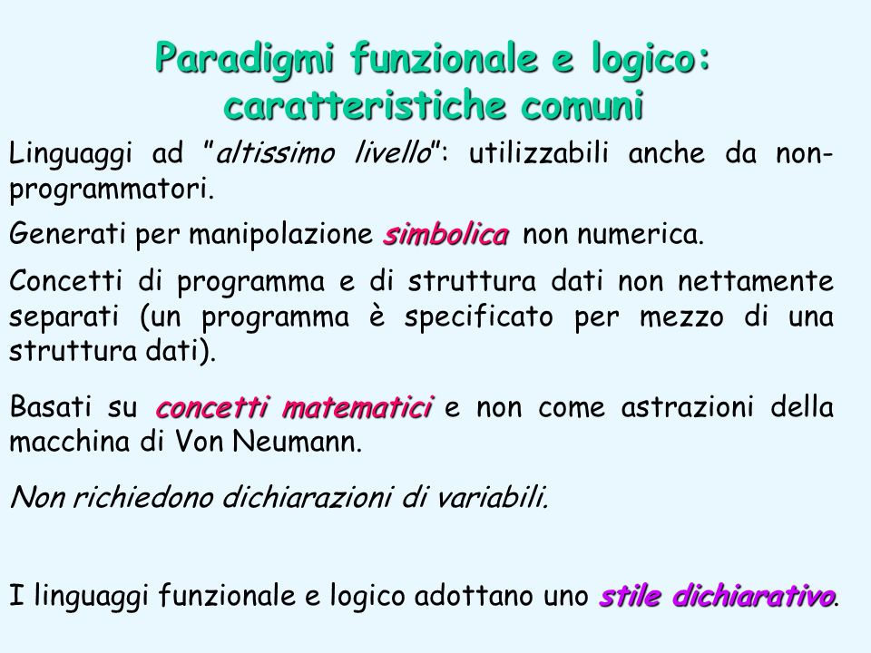 Paradigmi funzionale e logico: caratteristiche comuni