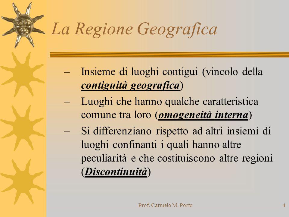 La Regione Geografica Insieme di luoghi contigui (vincolo della contiguità geografica)