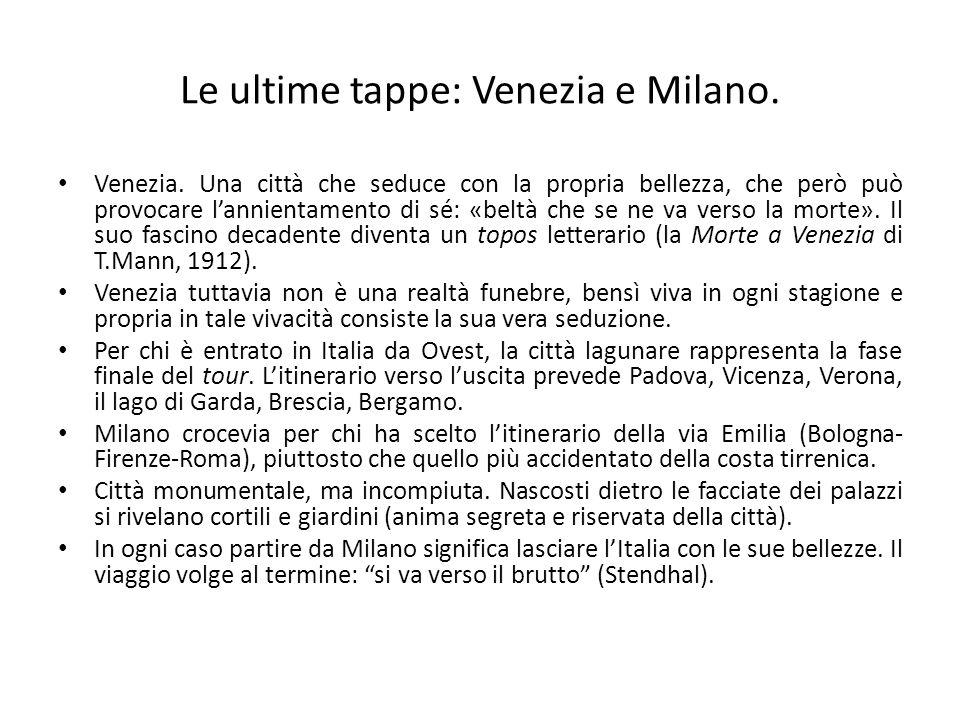 Le ultime tappe: Venezia e Milano.