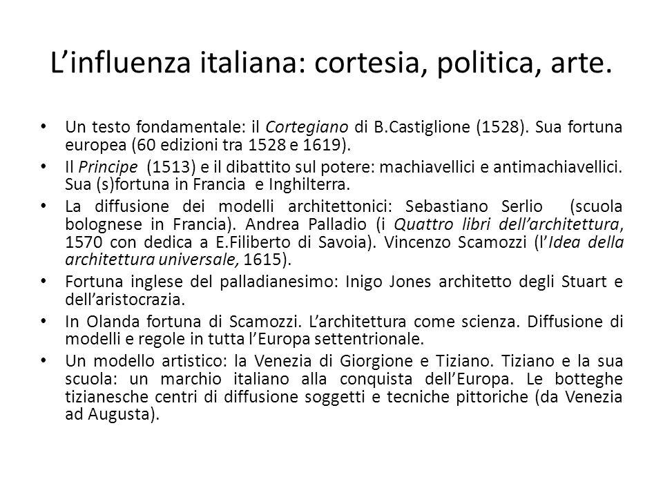 L'influenza italiana: cortesia, politica, arte.