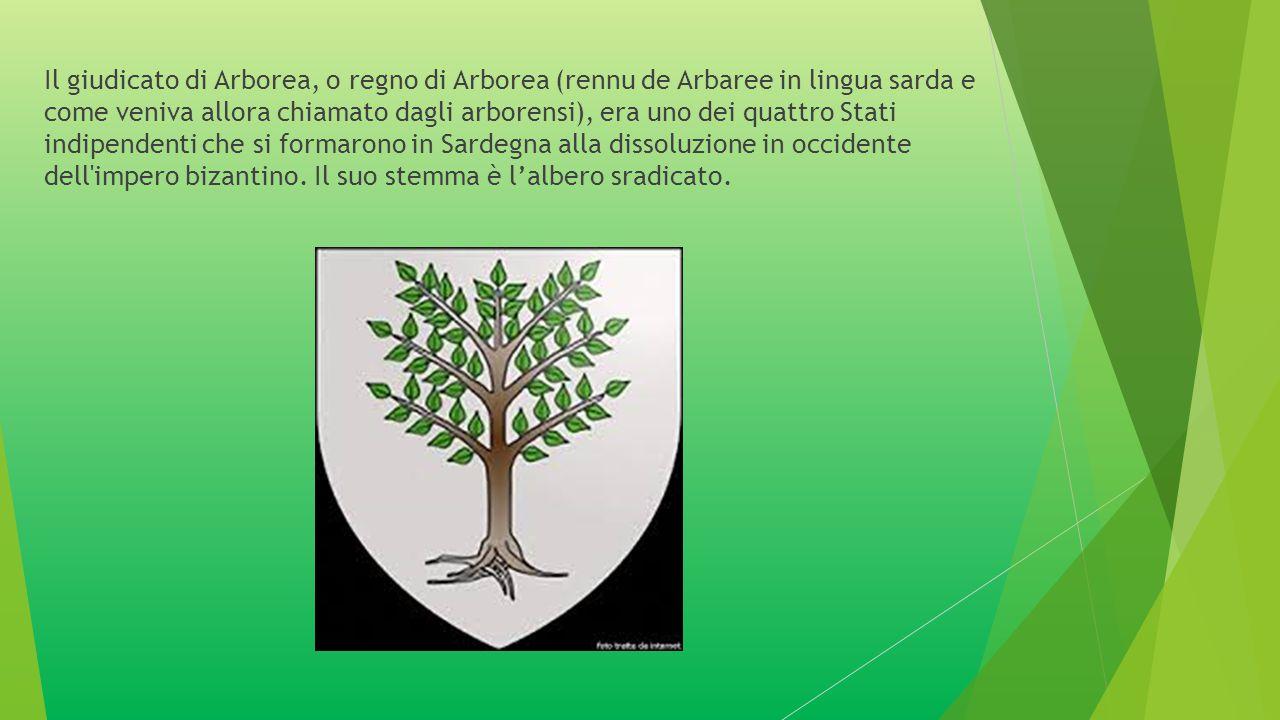 Il giudicato di Arborea, o regno di Arborea (rennu de Arbaree in lingua sarda e come veniva allora chiamato dagli arborensi), era uno dei quattro Stati indipendenti che si formarono in Sardegna alla dissoluzione in occidente dell impero bizantino.