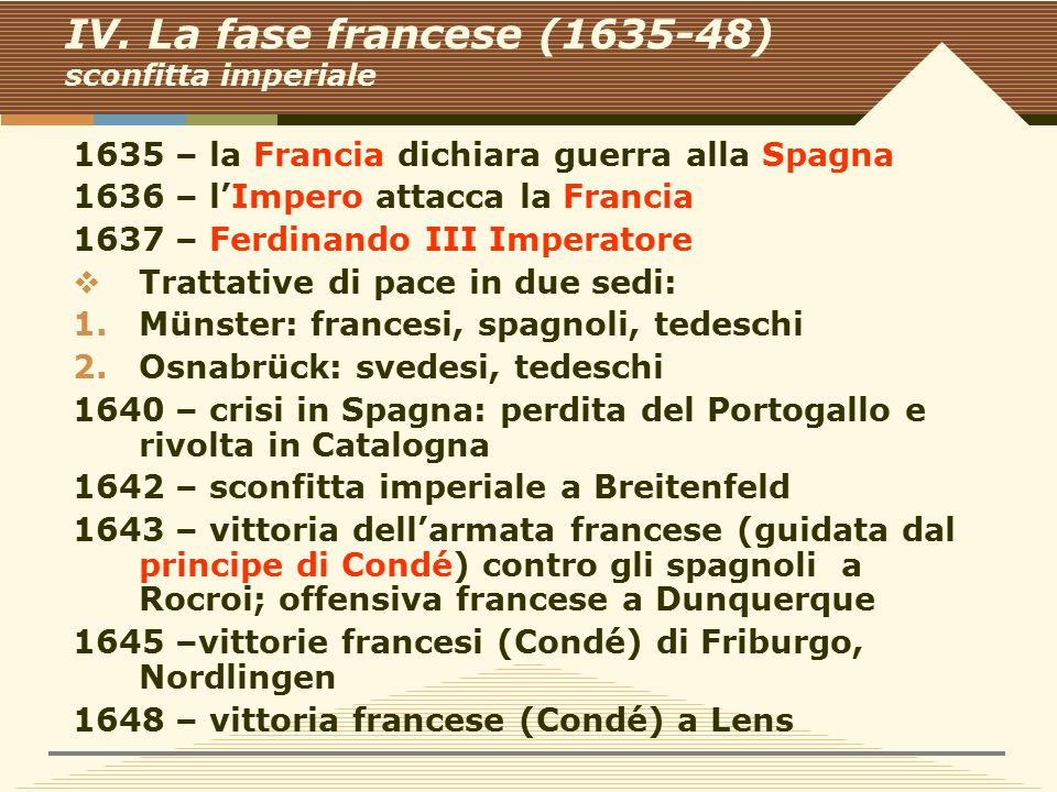 IV. La fase francese (1635-48) sconfitta imperiale