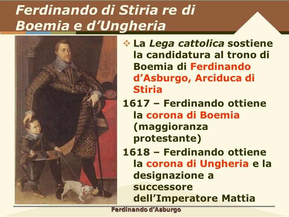 Ferdinando di Stiria re di Boemia e d'Ungheria