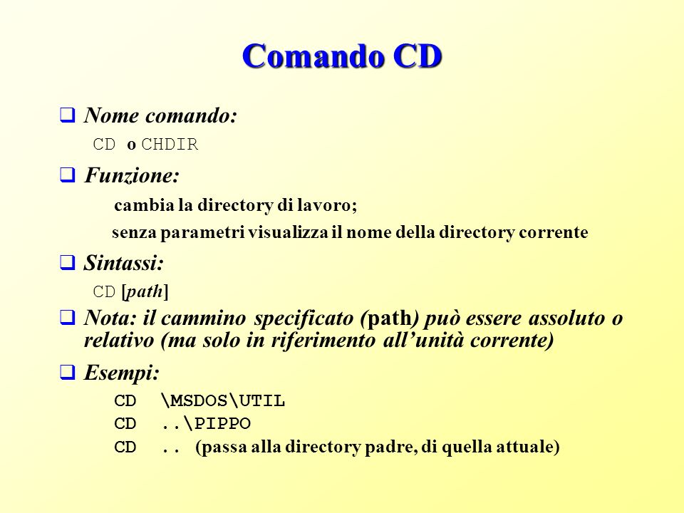 Comando CD Nome comando: Funzione: Sintassi: