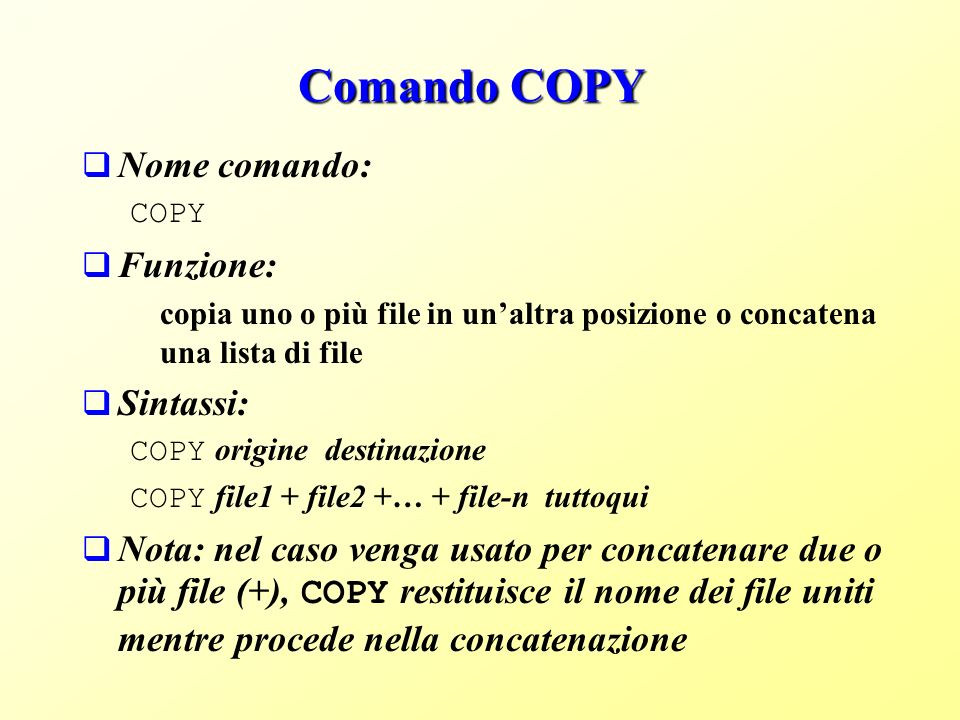 Comando COPY Nome comando: Funzione: Sintassi: