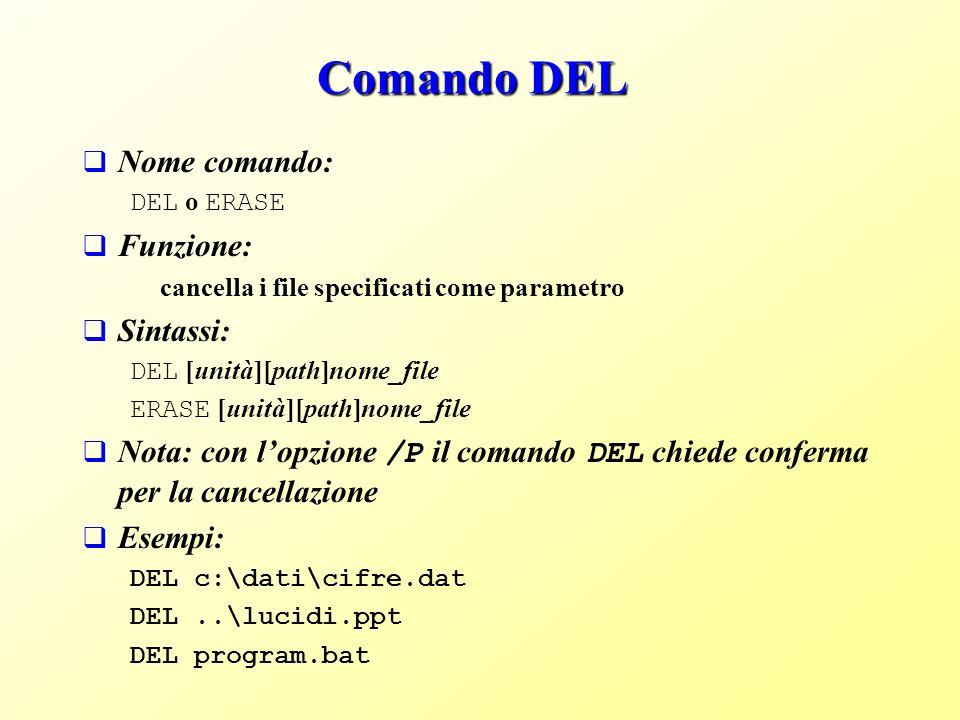 Comando DEL Nome comando: Funzione: Sintassi: