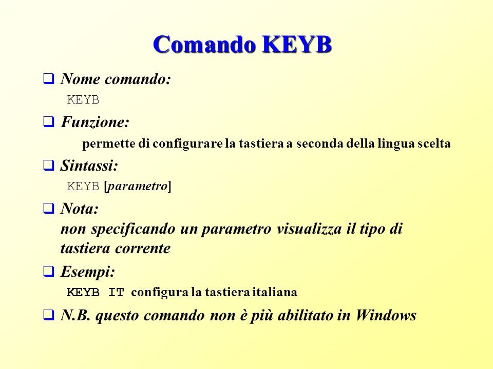 Comando KEYB Nome comando: Funzione: Sintassi: