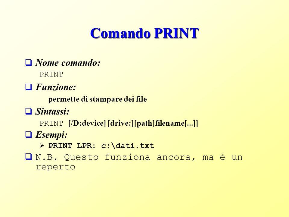 Comando PRINT Nome comando: Funzione: Sintassi: Esempi: