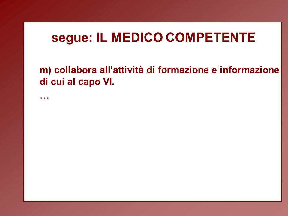 segue: IL MEDICO COMPETENTE