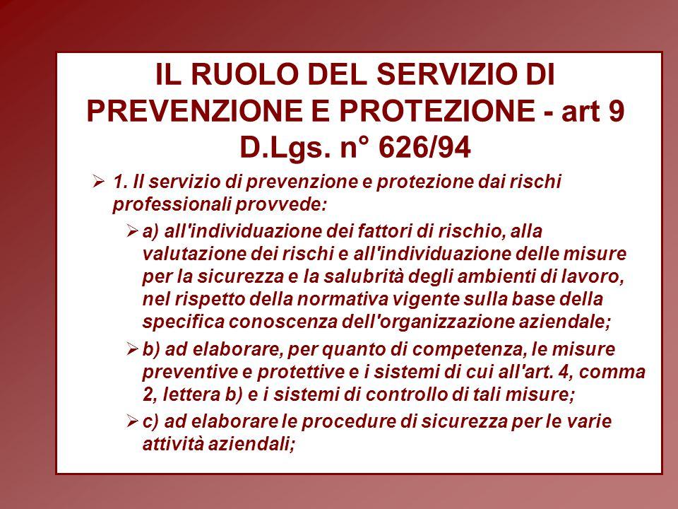 IL RUOLO DEL SERVIZIO DI PREVENZIONE E PROTEZIONE - art 9 D. Lgs