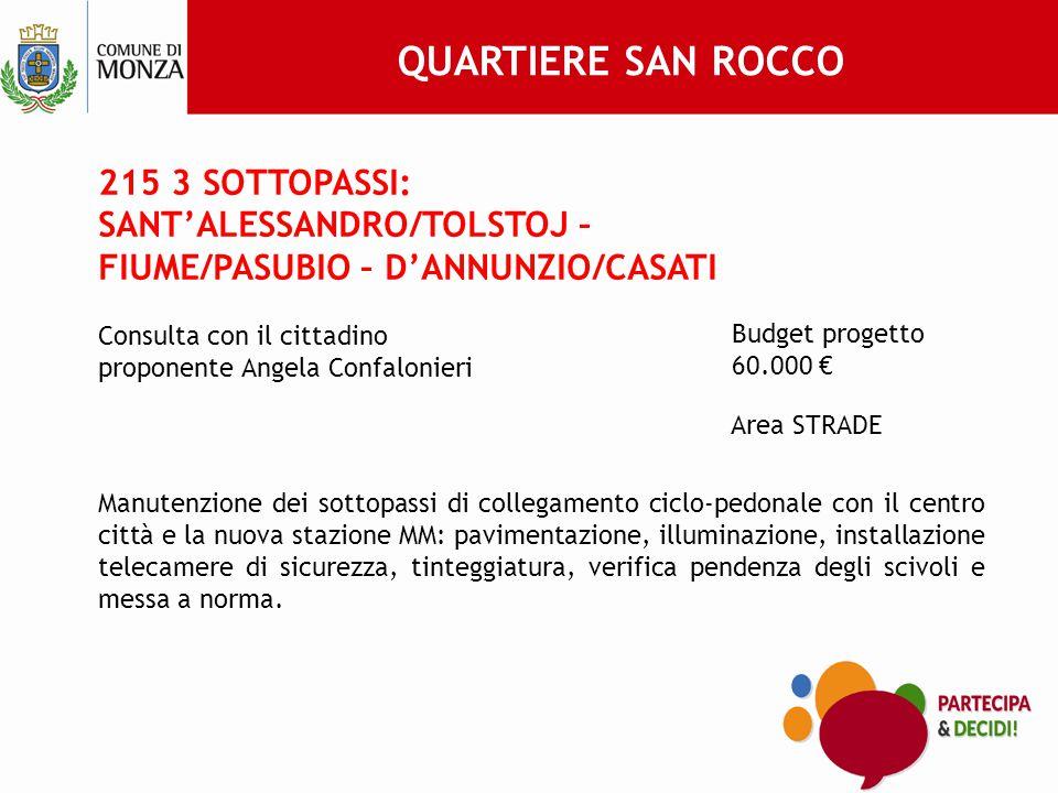 QUARTIERE SAN ROCCO 215 3 SOTTOPASSI: SANT'ALESSANDRO/TOLSTOJ – FIUME/PASUBIO – D'ANNUNZIO/CASATI. Consulta con il cittadino.