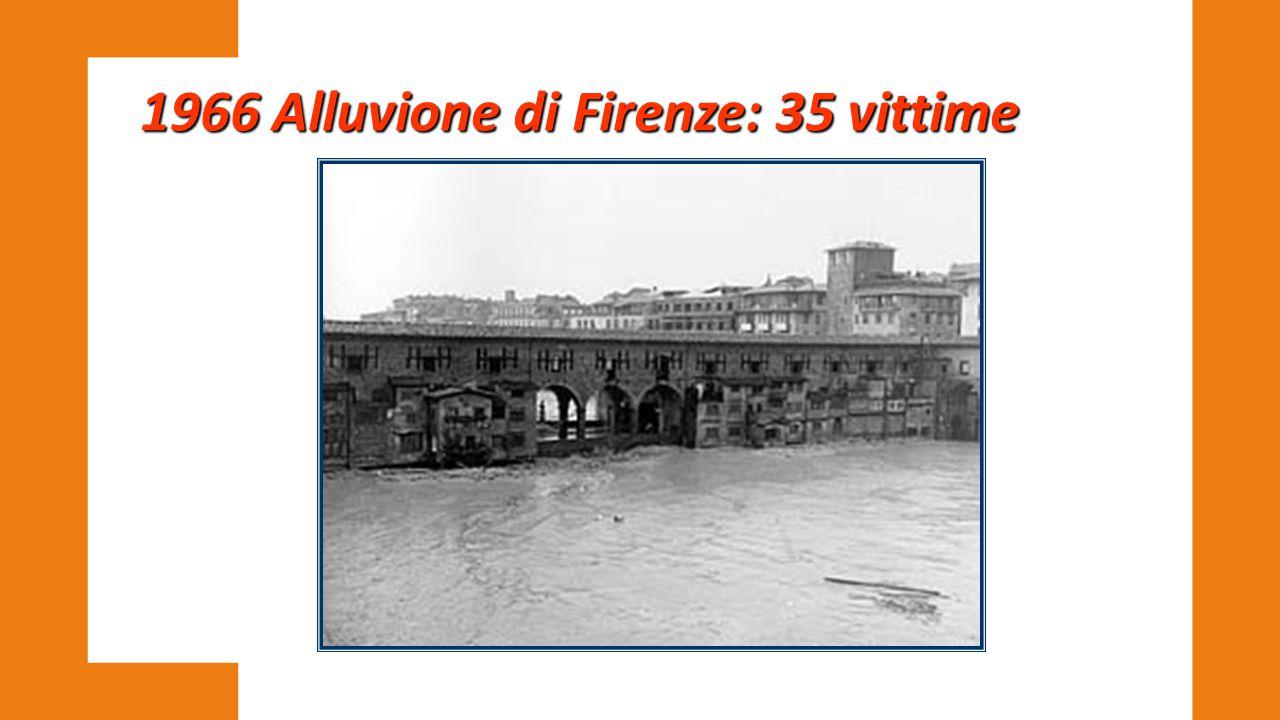 1966 Alluvione di Firenze: 35 vittime