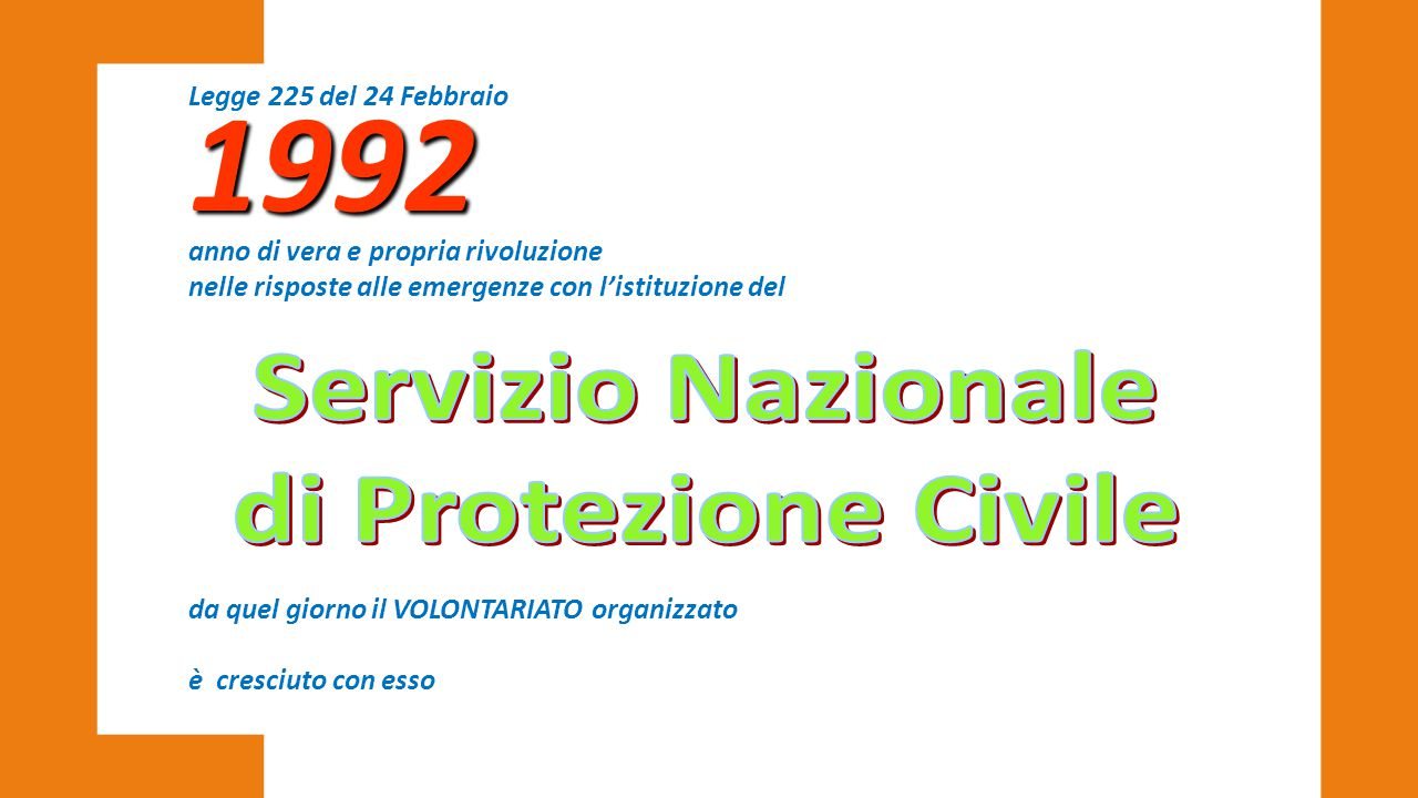 1992 Servizio Nazionale di Protezione Civile Legge 225 del 24 Febbraio