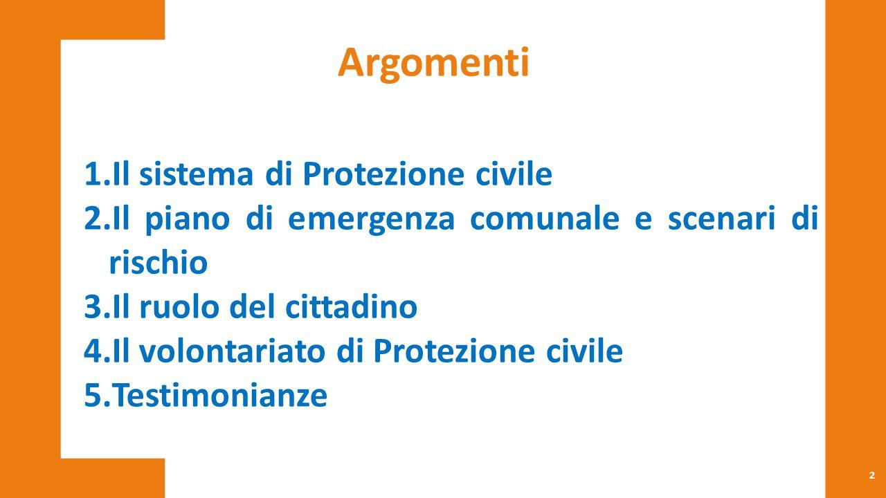 Argomenti Il sistema di Protezione civile