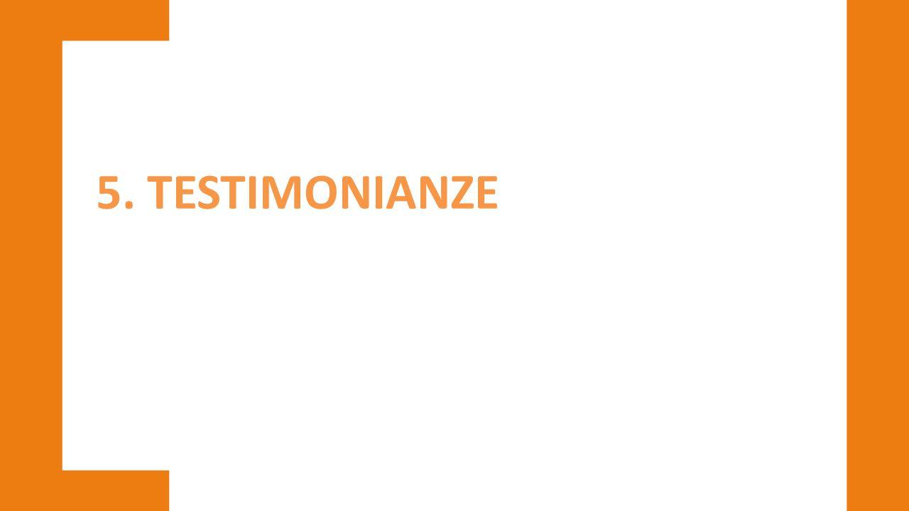 5. TESTIMONIANZE