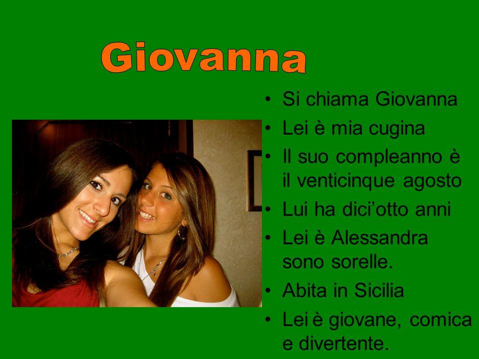 Giovanna Si chiama Giovanna Lei è mia cugina