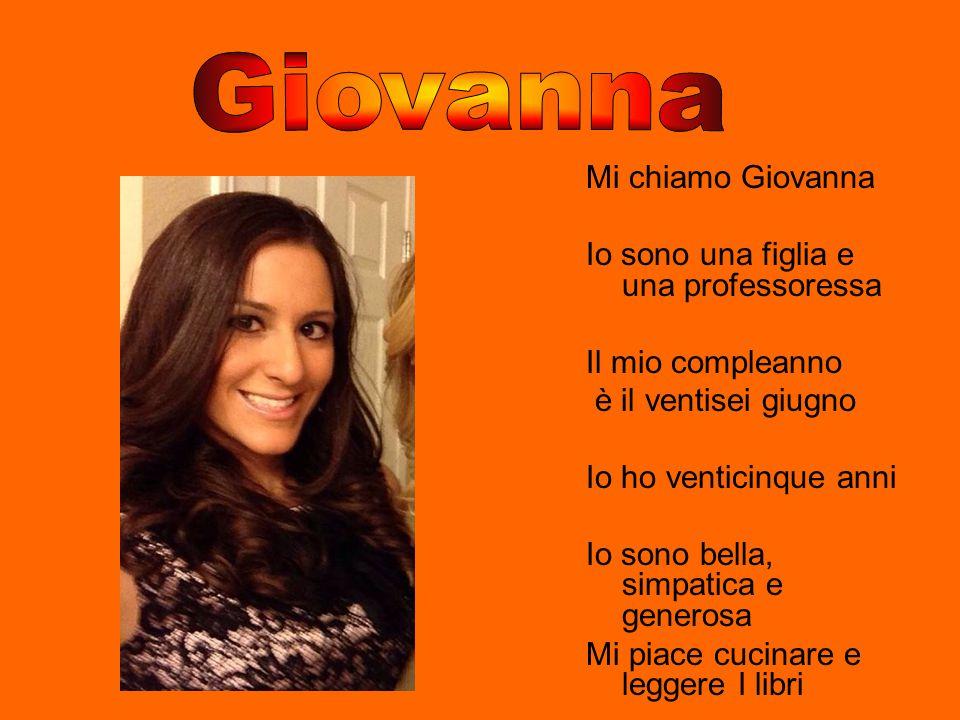 Giovanna Mi chiamo Giovanna Io sono una figlia e una professoressa