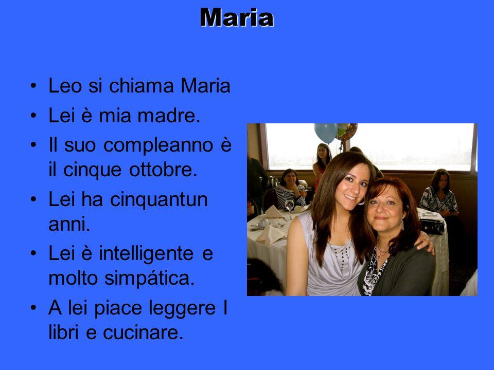 Maria Leo si chiama Maria Lei è mia madre.