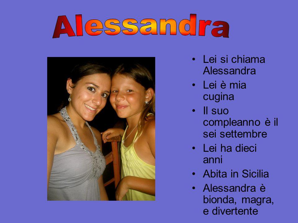 Alessandra Lei si chiama Alessandra Lei è mia cugina