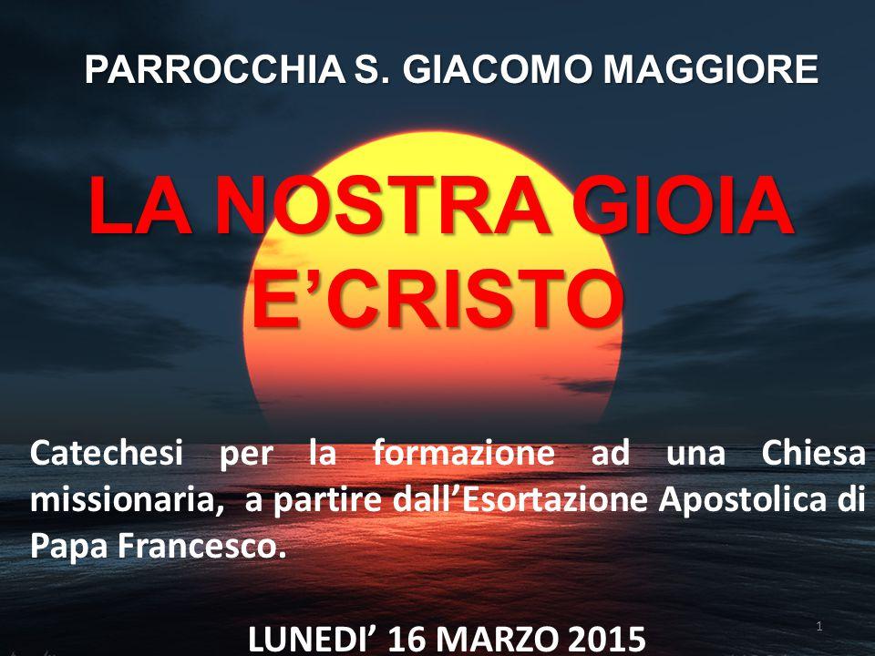 PARROCCHIA S. GIACOMO MAGGIORE LA NOSTRA GIOIA E'CRISTO