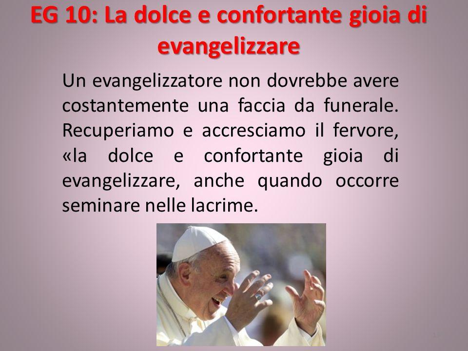 EG 10: La dolce e confortante gioia di evangelizzare