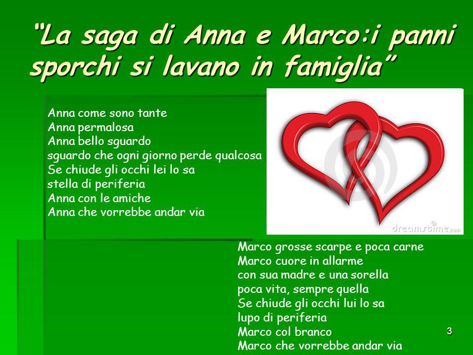 La saga di Anna e Marco:i panni sporchi si lavano in famiglia